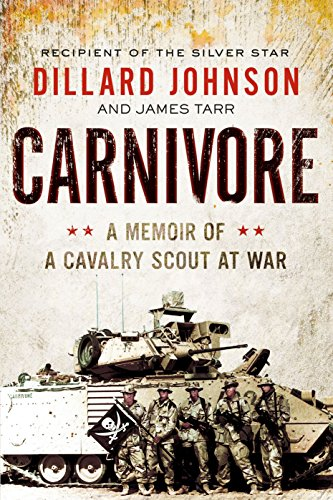 Carnivore: A Memoir of a Cavalry Scout at War (English Edition) eBook: Johnson, Dillard, Tarr, James: Amazon.es: Tienda Kindle