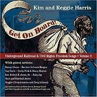 Get on Board! Underground Railroad & Civil Rights Freedom Songs, Vol. 2 by Kim Harris & Reggie (2013-05-03)