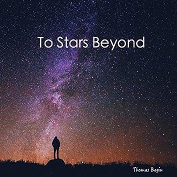 To Stars Beyond