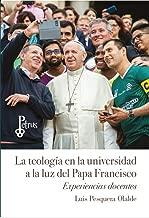 La teología en la universidad a la luz del Papa Francisco (Petrus)