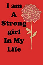 I am A Strong girl in My Life: women who are so strong I am in control of my life (Notebook, Diary)
