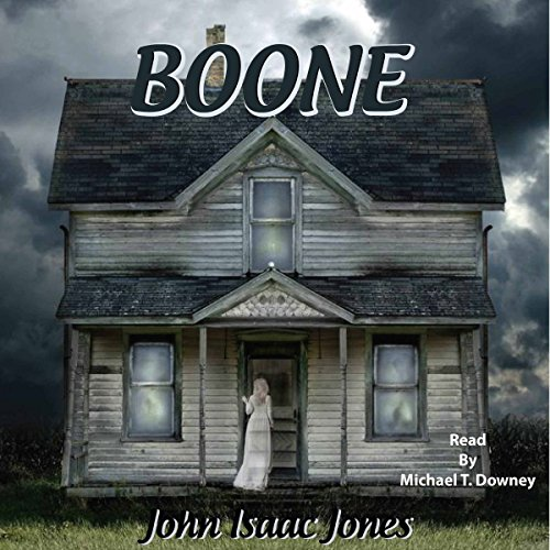 Boone                   By:                                                                                                                                 John Isaac Jones                               Narrated by:                                                                                                                                 Michael T Downey                      Length: 50 mins     24 ratings     Overall 4.7