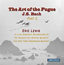 Eric Lewis playing The Art of the Fugue with the Manhattan String Quartet and the New York Woodwind Quintet, Part 2