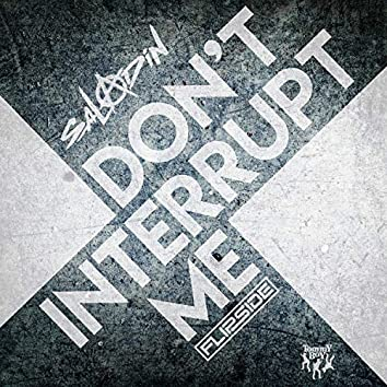 Don't Interrupt Me