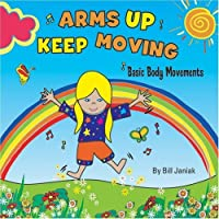 Arms Up, Keep Moving by William Janiak (2007-09-07)