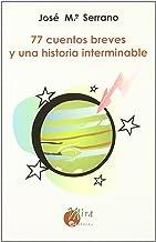 77 cuentos breves y una historia interminable (Narrativa Mira) (Spanish Edition)