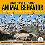 Understanding Animal Behavior : Camouflage, Migration, Hibernation, Flight | Science Book for Kids Junior...