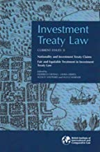 Investment Treaty Law: Current Issues Volume II: Nationality and Investment Treaty Claims and Fair and Equitable Treatment in Investment Treaty Law