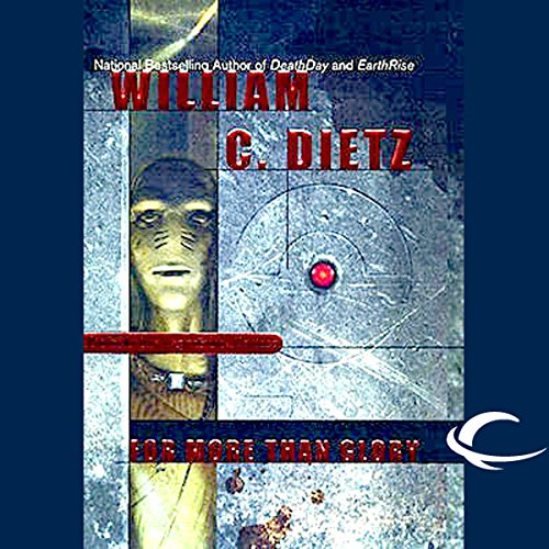 For More than Glory     Legion of the Damned, Book 5              By:                                                                                                                                 William C. Dietz                               Narrated by:                                                                                                                                 Donald Corren                      Length: 16 hrs and 59 mins     164 ratings     Overall 4.3