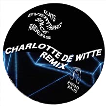 Space Raiders  Charlotte Witte Remix