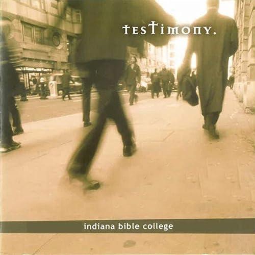 Indiana Bible College - Testimony (Live) (2019)