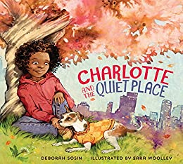 Charlotte and the Quiet Place - Kindle edition by Sosin, Deborah, Woolley,  Sara. Children Kindle eBooks @ Amazon.com.