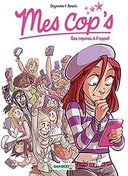 Mes Cops - Tome 1 - Des copines à l'appel par [Christophe Cazenove, Fenech, Camille]