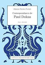 Correspondance de Paul Dukas vol. 2 : 1915-1920: Vol. 2 : 1915-1920
