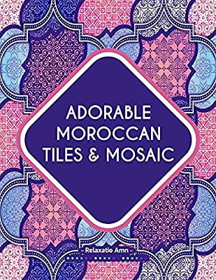 Adorable Moroccan Tiles & Mosaic : Adult Coloring Book: Charming Moroccan tiles & mosaic Pattern , with different styles and designs .