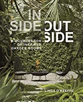 Inside Outside: A Sourcebook of Inspired Garden Rooms