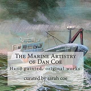The Marine Artistry of Dan Coe: Original paintings by a self taught, Alaskan artist Dan Coe