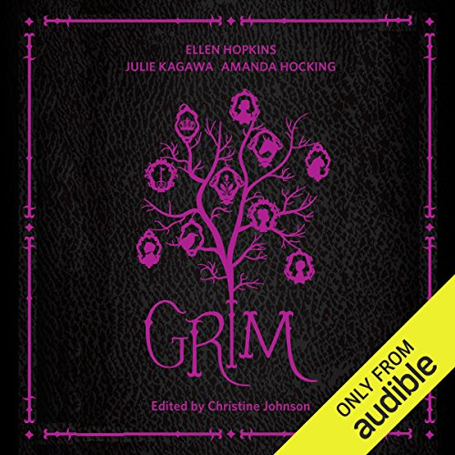 Grim                   By:                                                                                                                                 Ellen Hopkins,                                                                                        Julie Kagawa,                                                                                        Amanda Hocking,                   and others                          Narrated by:                                                                                                                                 Christine Johnson                      Length: 13 hrs and 7 mins     47 ratings     Overall 4.0