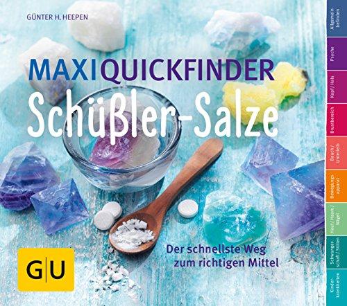 Heepen, Günther<br />Maxi-Quickfinder Schüßler-Salze: Der schnellste Weg zum richtigen Mittel - jetzt bei Amazon bestellen