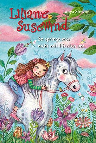 Liliane Susewind – So springt man nicht mit Pferden um (Liliane Susewind ab 8, Band 5)