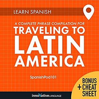 Learn Spanish: A Complete Phrase Compilation for Traveling to Latin America cover art