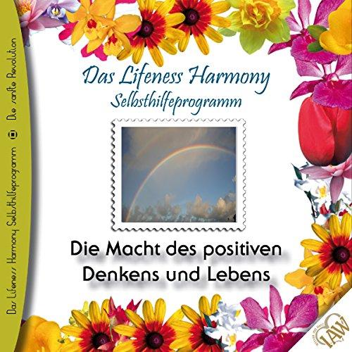Die Macht des positiven Denkens und Lebens (Lifeness Harmony) Titelbild