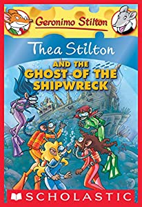 Thea Stilton and the Ghost of the Shipwreck (Thea Stilton Graphic Novels Book 3)