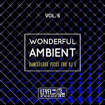 Wonderful Ambient, Vol. 6 (Dancefloor Picks For DJ's)