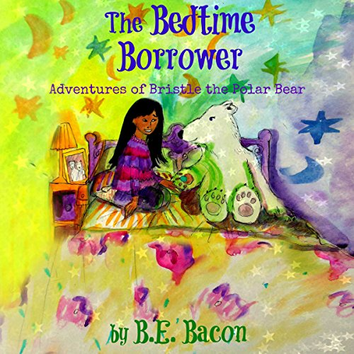 The Bedtime Borrower     Adventures of Bristle the Polar Bear              By:                                                                                                                                 B. E. Bacon                               Narrated by:                                                                                                                                 Gwenn Dawson                      Length: 50 mins     Not rated yet     Overall 0.0