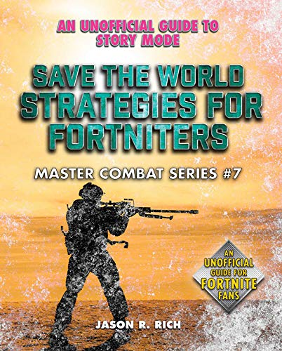 Save the World Strategies for Fortniters: An Unofficial Guide to Story Mode (Master Combat Book 7) (English Edition)