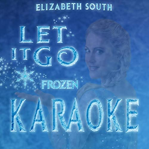 Let It Go (Karaoke) by Elizabeth South on Amazon Music - Amazon com