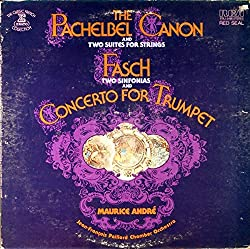 The Pachabel Canon / Fasch: Two Sinfonias & Concerto For Trumpet, Maurice André, Trumpet, Jean-François Paillard Chamber Orchestra (1977)