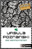 Die Vernichteten (Eleria-Trilogie): Band 3 - Ursula Poznanski
