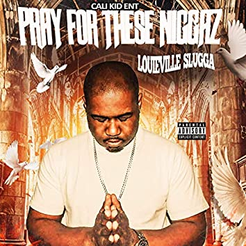 Pray for These Niggaz