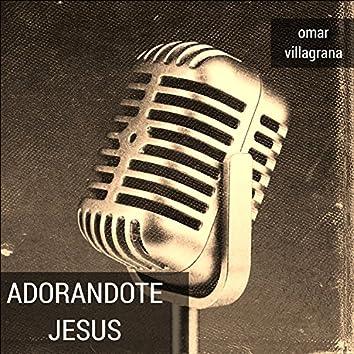 Adorandote Jesus