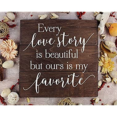 Every Love Story is Beautiful but Ours is My Favorite 5th Anniversary Romantic Gifts Rustic Home Decor Rustic Bedroom Decor Rustic Wall Art
