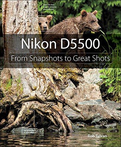 Nikon D5500: From Snapshots to Great Shots (English Edition)