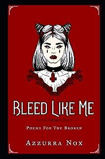 Bleed Like Me: Poems for the Broken