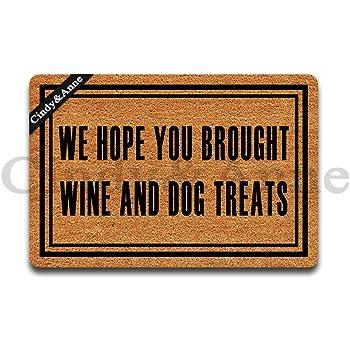 "Cindy&Anne We Hope You Brought Wine Dog Treats Doormats in Here Entrance Floor Mat Funny Doormat Home and Office Decorative Indoor/Outdoor/Kitchen Mat Non-Slip Rubber 23.6""x15.7"""