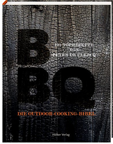BBQ: Die Outdoor-Cooking-Bibel