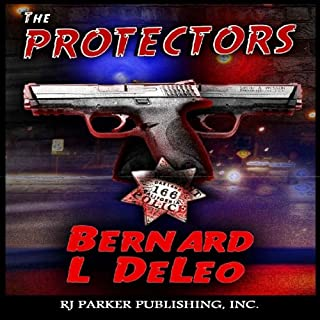 The Protectors     Vigilante Justice              By:                                                                                                                                 Bernard Lee DeLeo                               Narrated by:                                                                                                                                 David Gilmore                      Length: 11 hrs and 28 mins     7 ratings     Overall 4.1
