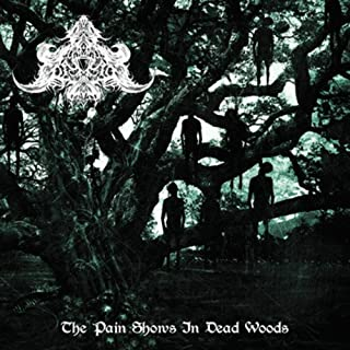 The Pain Shows In Dead Woods