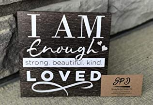 I Am Enough Strong Beautiful Kind Loved - Wood Sign