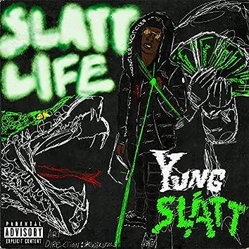 Slatt Life Ep