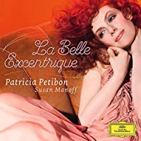 La Belle Excentrique by Patricia Petibon