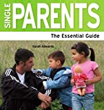 Single Parents: The Essential Guide (Need2Know Books Book 124) (English Edition)