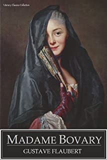 Madame Bovary - Full Version (Annotated) (Literary Classics Collection Book 75)