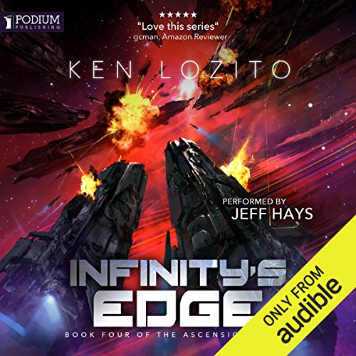 Infinity's Edge     Ascension, Book 4              By:                                                                                                                                 Ken Lozito                               Narrated by:                                                                                                                                 Jeff Hays                      Length: 7 hrs and 7 mins     11 ratings     Overall 4.7
