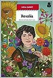 Rosalía: Raíz apasionada de Galicia: 42 (Sensibles a las Letras)