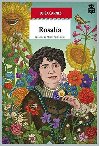 Rosalía de Castro: Raíz apasionada de Galicia (Sensibles a las Letras)